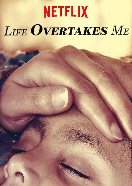 Life Overtakes Me (2019) ชีวิตที่สิ้นฉัน