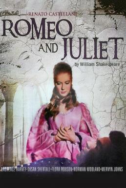 Romeo and Juliet ตำนานรัก โรมิโอ แอนด์ จูเลียต (1954)