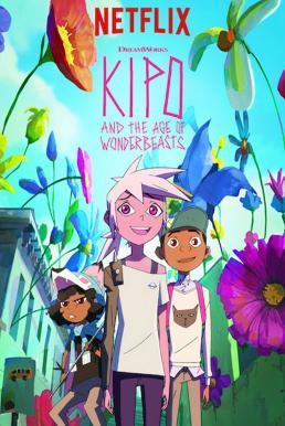 Kipo and the Age of Wonderbeasts คิโปกับยุคของวันเดอร์บีทส์ ภาค 2 พากย์ไทย EP1 – EP10 [จบ]