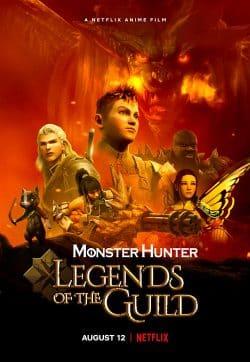 Monster Hunter: Legends Of The Guild (2021) มอนสเตอร์ ฮันเตอร์: ตำนานสมาคมนักล่า