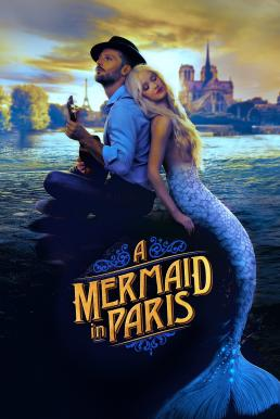Mermaid in Paris (Une sirène à Paris) (2020) รักเธอ เมอร์เมด