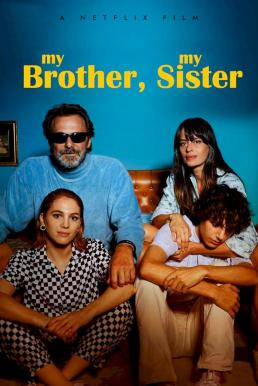 My Brother, My Sister (Mio fratello mia sorella) (2021) พี่น้องคู่วุ่นลุ้นชีวิตหลักสี่