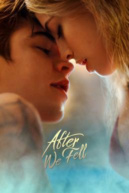After We Fell (2021) อาฟเตอร์ วี เฟลล์